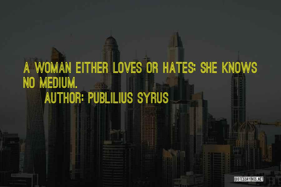 Love Those Who Hates You Quotes By Publilius Syrus