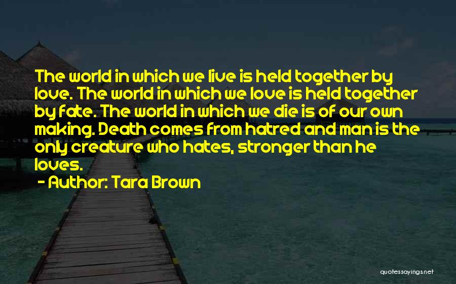 Love Those Who Hates You Quotes By Tara Brown