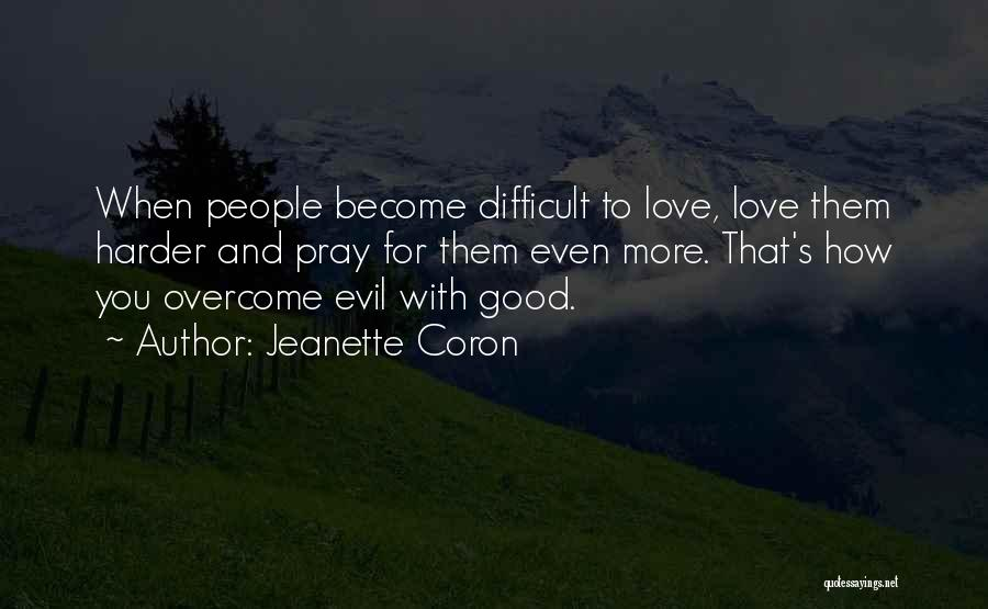 Love Those Who Persecute You Quotes By Jeanette Coron