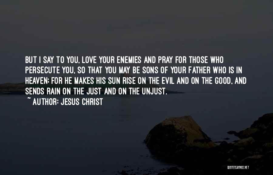 Love Those Who Persecute You Quotes By Jesus Christ