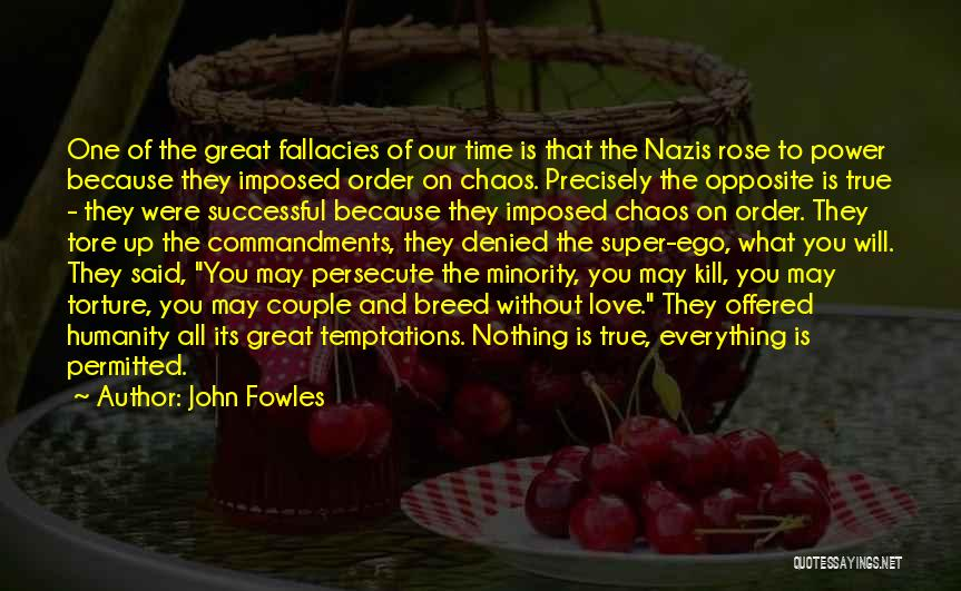 Love Those Who Persecute You Quotes By John Fowles