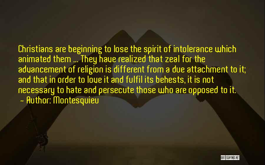 Love Those Who Persecute You Quotes By Montesquieu