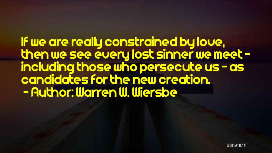 Love Those Who Persecute You Quotes By Warren W. Wiersbe