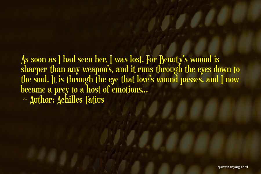 Love Through Eye Quotes By Achilles Tatius
