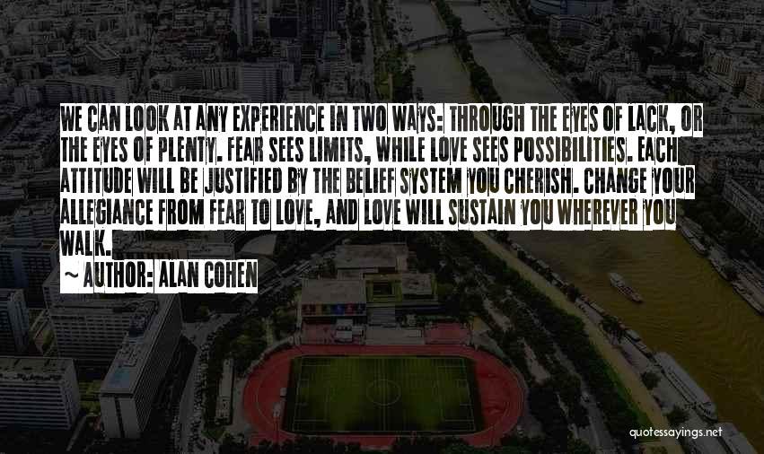 Love Through Eye Quotes By Alan Cohen