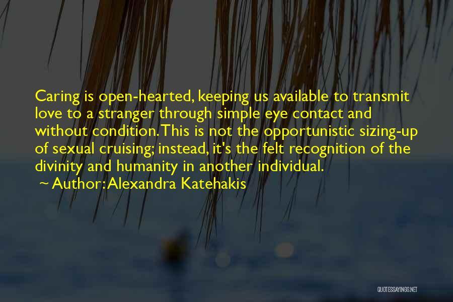 Love Through Eye Quotes By Alexandra Katehakis