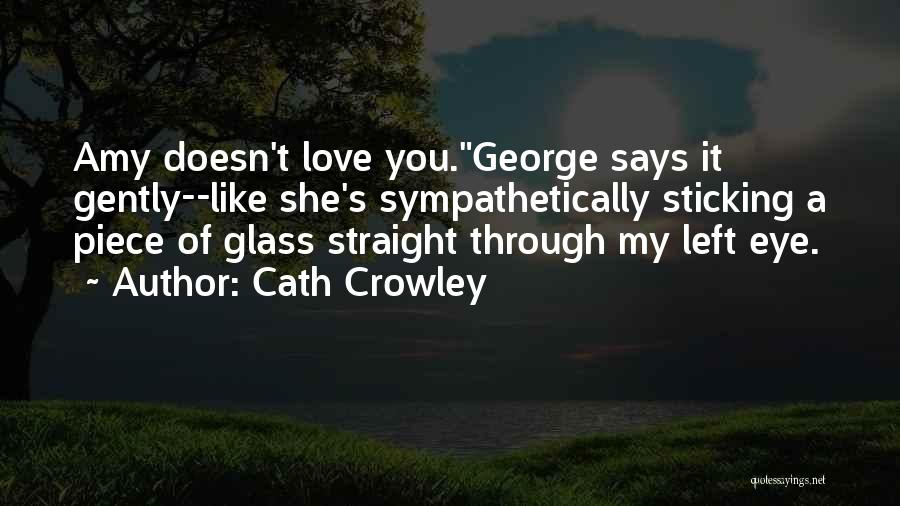 Love Through Eye Quotes By Cath Crowley