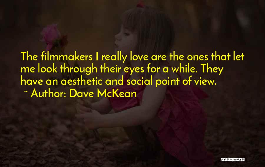 Love Through Eye Quotes By Dave McKean