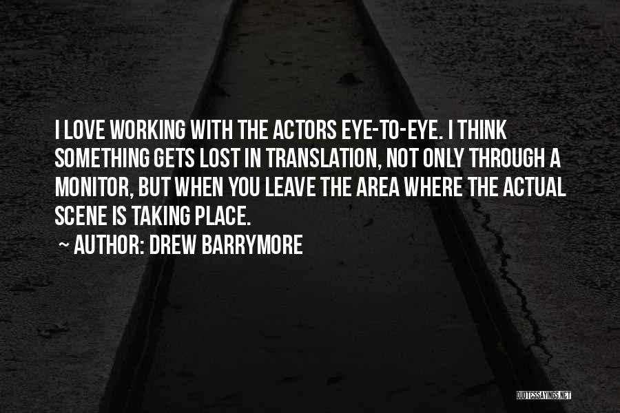 Love Through Eye Quotes By Drew Barrymore