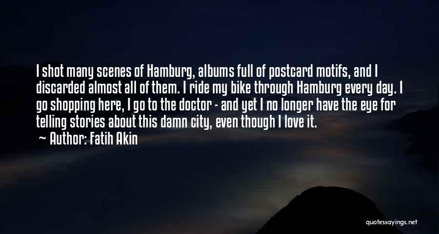 Love Through Eye Quotes By Fatih Akin