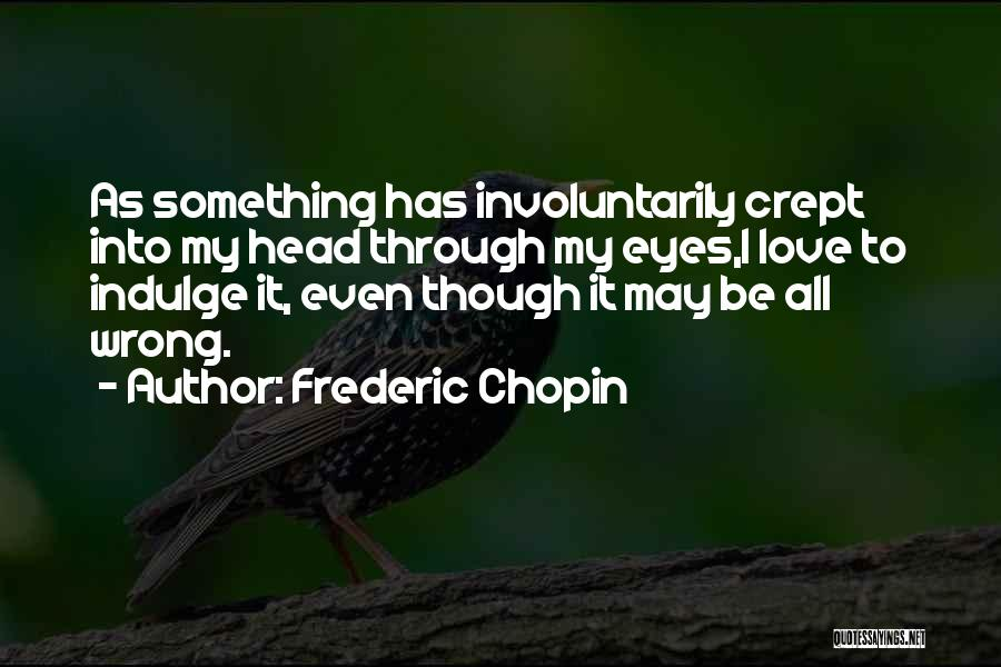 Love Through Eye Quotes By Frederic Chopin