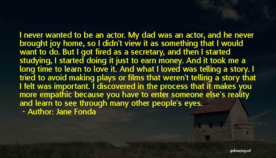 Love Through Eye Quotes By Jane Fonda