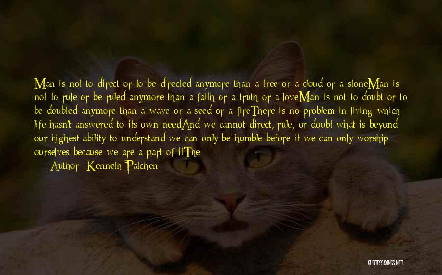 Love Through Eye Quotes By Kenneth Patchen