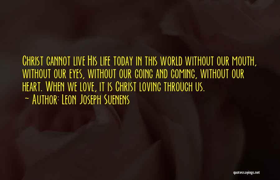 Love Through Eye Quotes By Leon Joseph Suenens