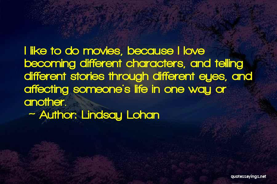 Love Through Eye Quotes By Lindsay Lohan