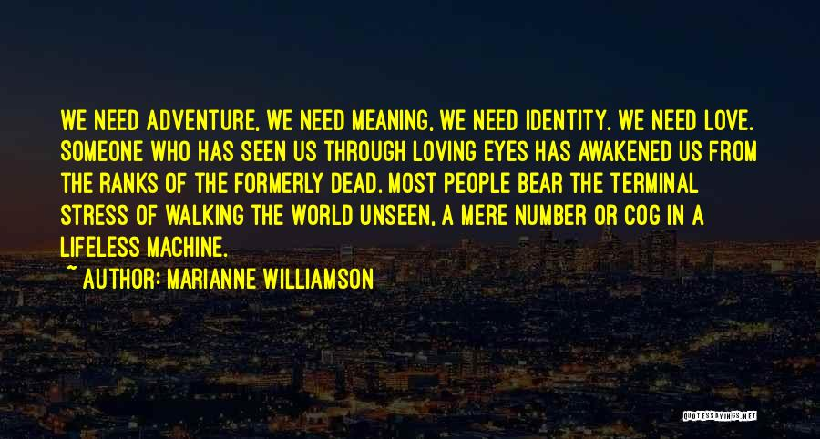 Love Through Eye Quotes By Marianne Williamson