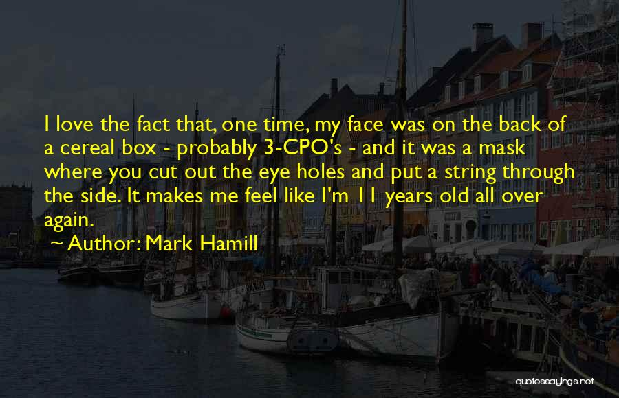 Love Through Eye Quotes By Mark Hamill