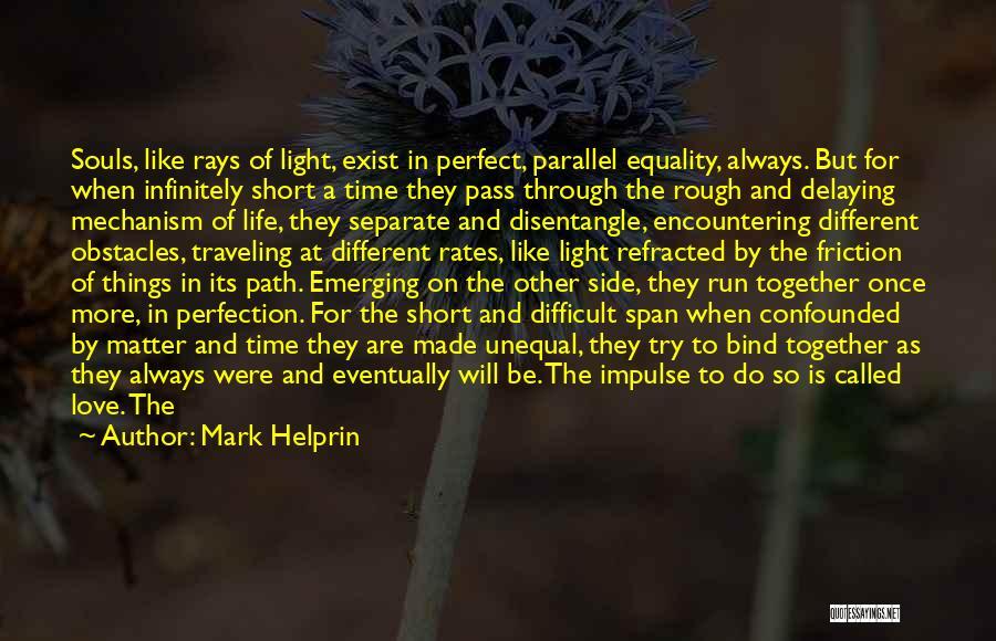 Love Through Eye Quotes By Mark Helprin