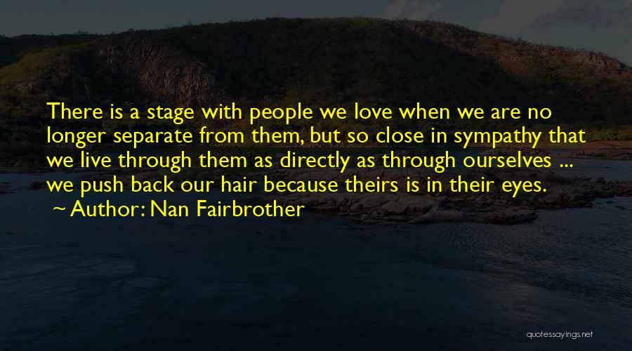 Love Through Eye Quotes By Nan Fairbrother