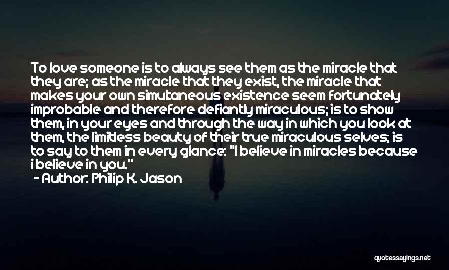 Love Through Eye Quotes By Philip K. Jason