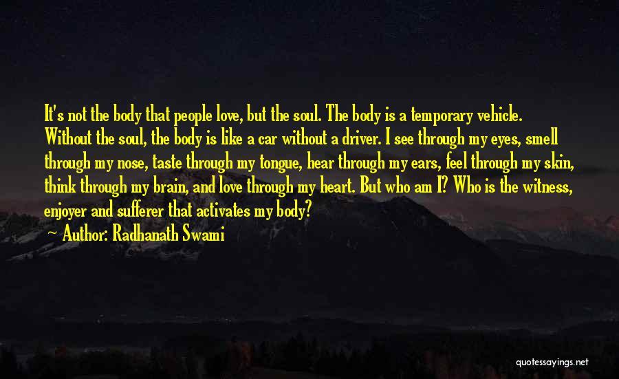 Love Through Eye Quotes By Radhanath Swami