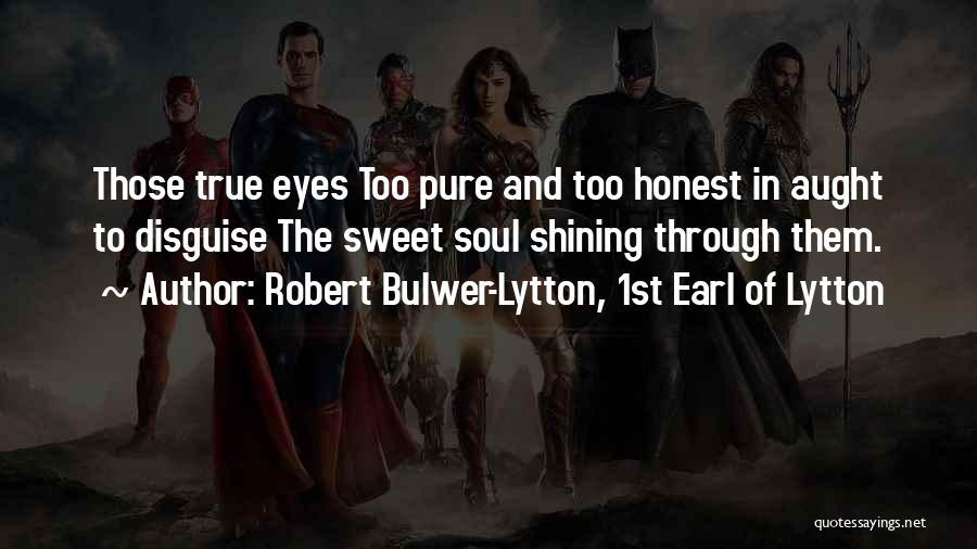 Love Through Eye Quotes By Robert Bulwer-Lytton, 1st Earl Of Lytton