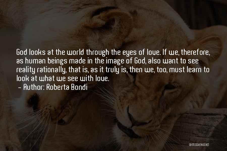 Love Through Eye Quotes By Roberta Bondi