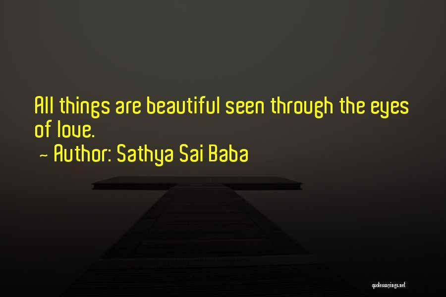 Love Through Eye Quotes By Sathya Sai Baba