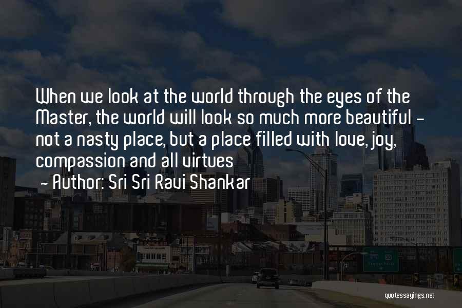 Love Through Eye Quotes By Sri Sri Ravi Shankar
