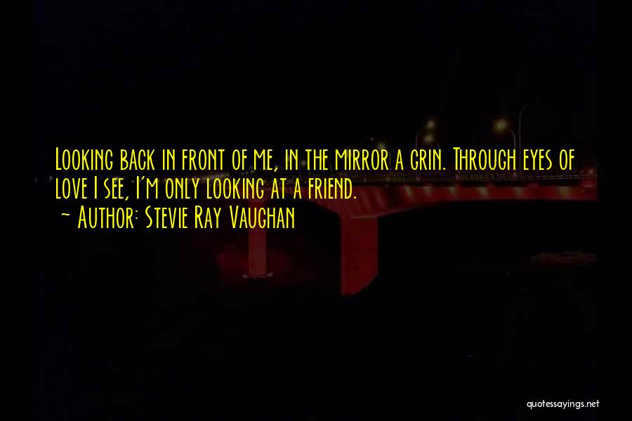 Love Through Eye Quotes By Stevie Ray Vaughan