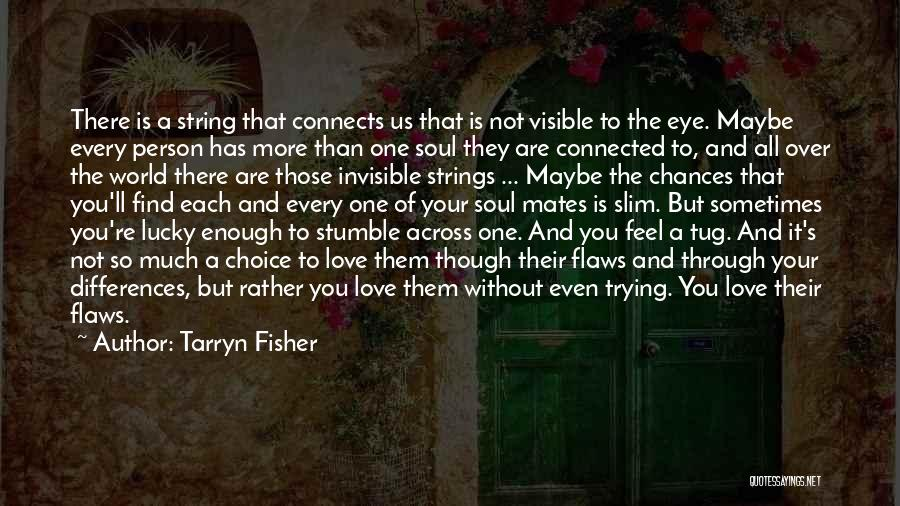 Love Through Eye Quotes By Tarryn Fisher