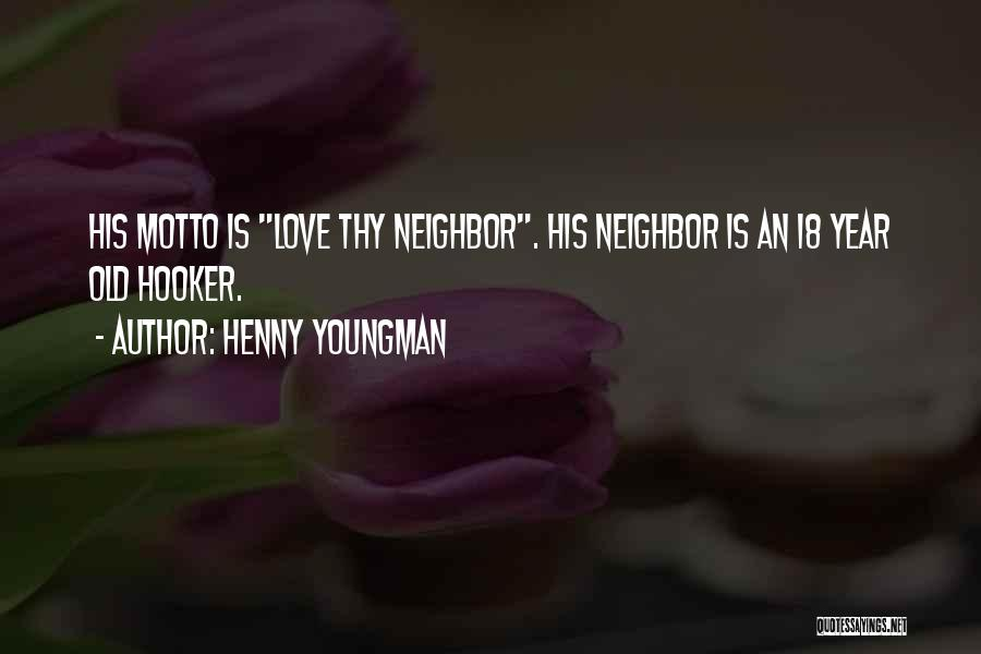 Top 1 Love Thy Neighbor Funny Quotes & Sayings