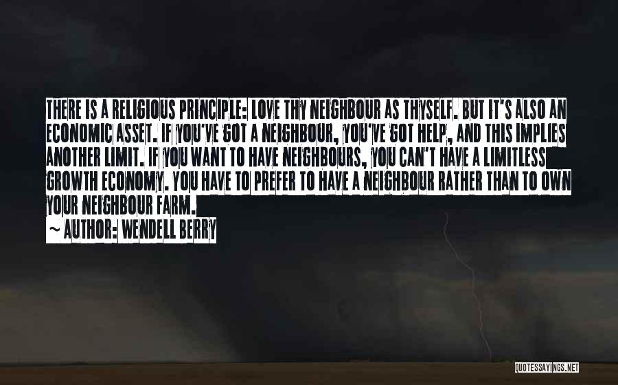 Love Thy Neighbours Quotes By Wendell Berry