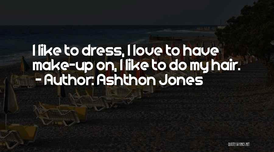 Love To Dress Up Quotes By Ashthon Jones