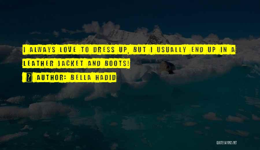 Love To Dress Up Quotes By Bella Hadid