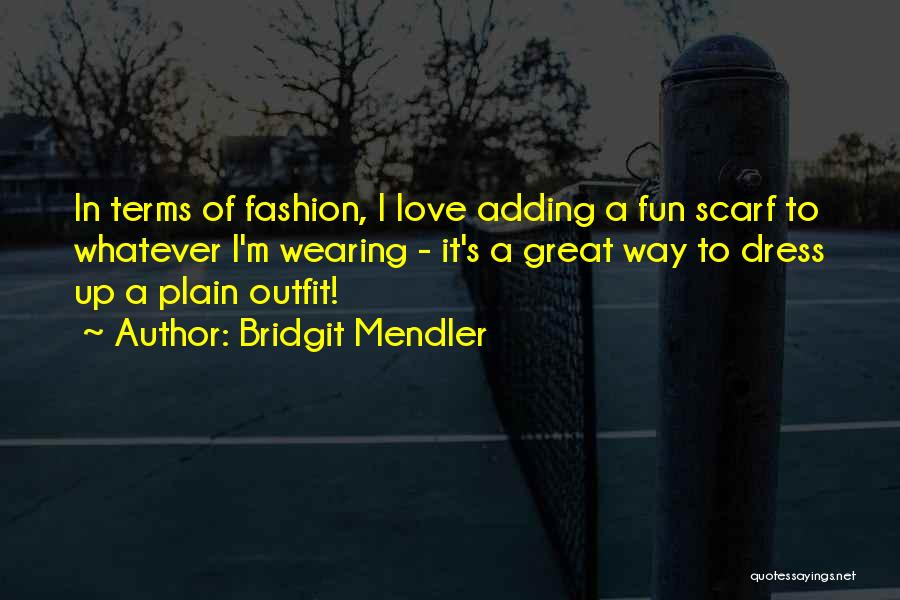 Love To Dress Up Quotes By Bridgit Mendler