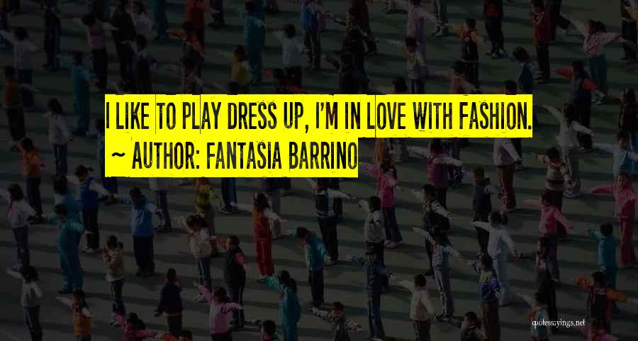 Love To Dress Up Quotes By Fantasia Barrino