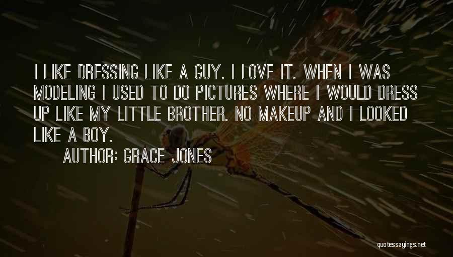 Love To Dress Up Quotes By Grace Jones