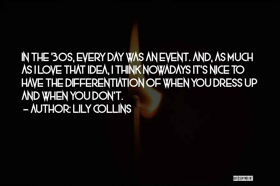 Love To Dress Up Quotes By Lily Collins