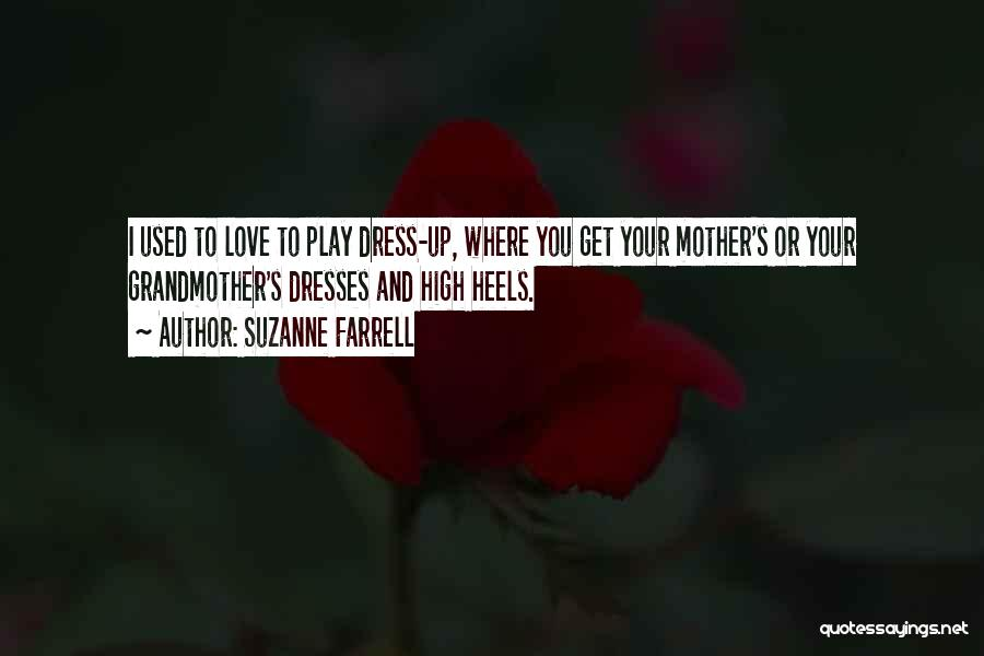 Love To Dress Up Quotes By Suzanne Farrell