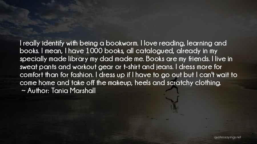Love To Dress Up Quotes By Tania Marshall