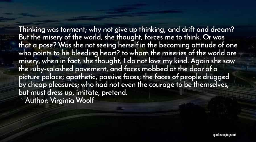 Love To Dress Up Quotes By Virginia Woolf