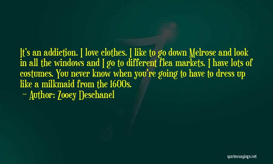 Love To Dress Up Quotes By Zooey Deschanel