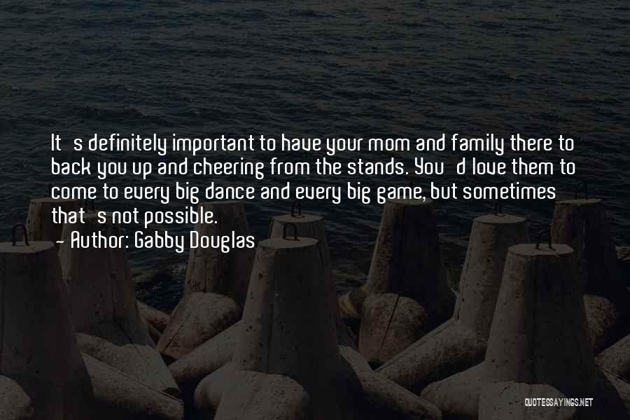 Love To Family Quotes By Gabby Douglas