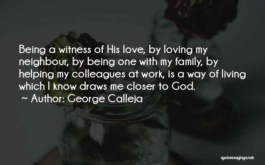 Love To Family Quotes By George Calleja