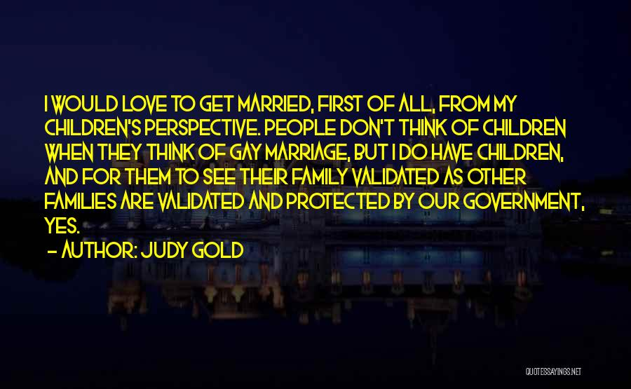 Love To Family Quotes By Judy Gold
