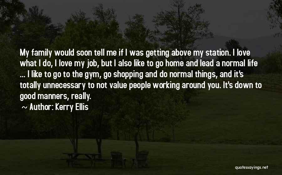Love To Family Quotes By Kerry Ellis
