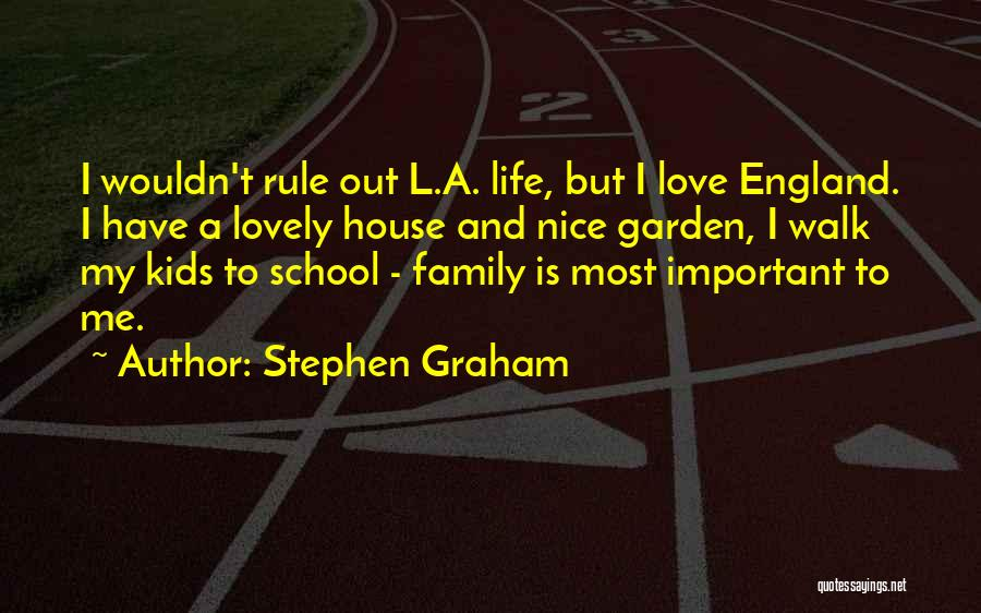 Love To Family Quotes By Stephen Graham