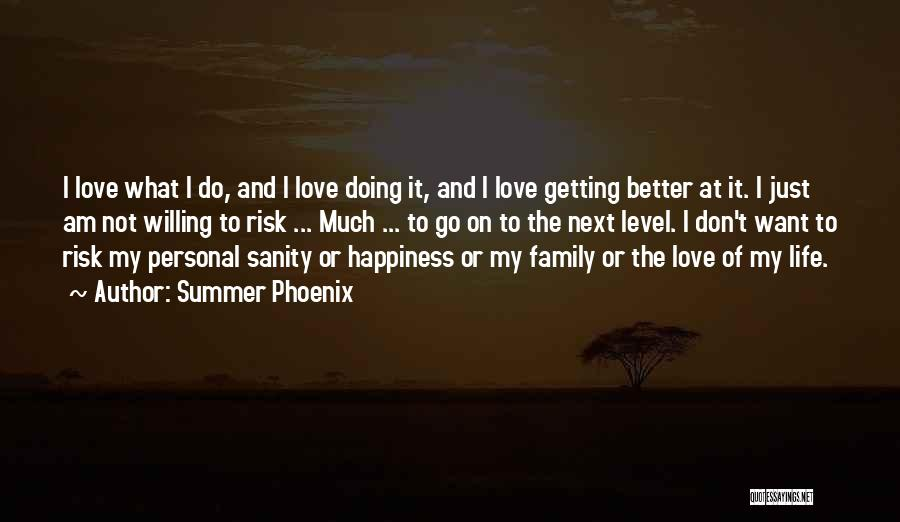 Love To Family Quotes By Summer Phoenix