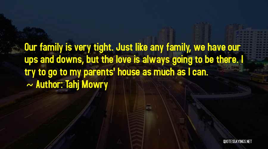 Love To Family Quotes By Tahj Mowry